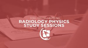 Radiology Physics Study Sessions